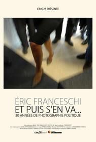 Eric Franceschi , Et puis s'en va…