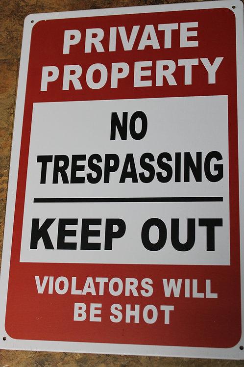 Metal Wall Sign; Private Property Violators will be Shot