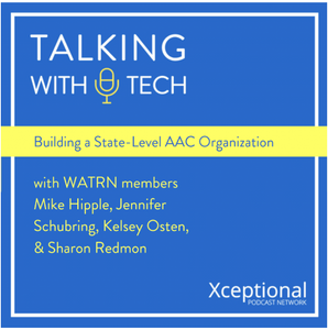 Talking with Tech picture - Building A State-Level AAC Organization