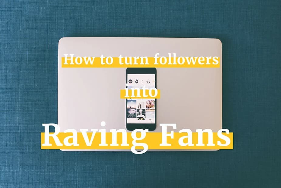 "Business owner's closed laptop with caption ""How to turn followers into raving fans"""
