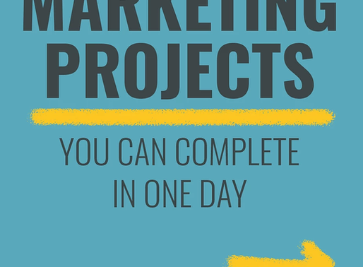 Marketing Projects That You Can Complete in One Day