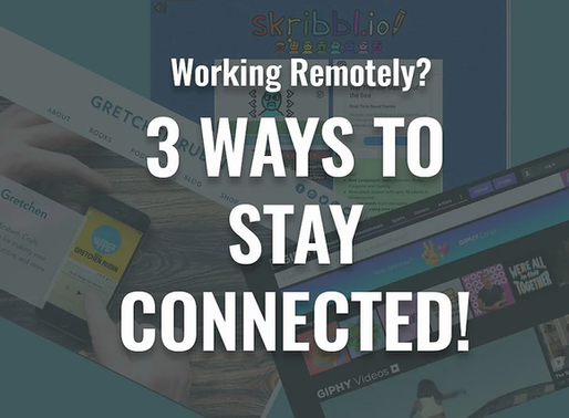 3 Ways to Connect to your Team When Working Remotely!