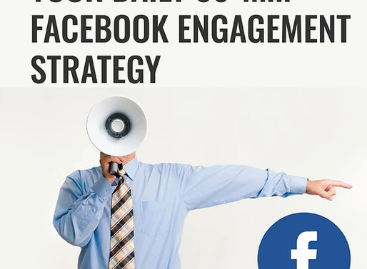 Your Daily 30 Minute Facebook Engagement Strategy