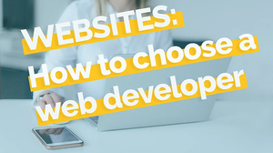 How To Choose A Web Developer & What Questions To Ask Them Before Starting a Website Project