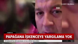Papağana işkence yapan Murat Özdemir hakkında skandal karar