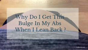 Why Do I Get This Bulge In My Abs When I Lean Back?