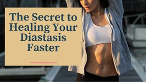 The Secret To Healing Your Diastasis Faster
