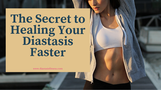Healing your Diastasis faster