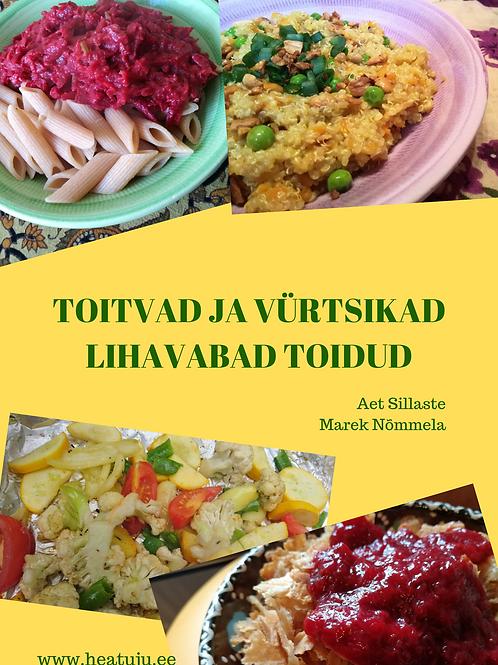 """""""Toitvad ja vürtsikad lihavabad toidud"""" - e-raamat"""