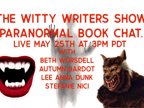 It's The Witty Writers Show, Paranormal book chat with Beth Worsdell, Autumn Bardot, Stefanie Nici.