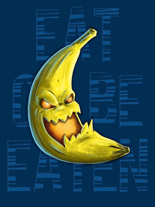 Eat Or Be Eaten - Banana