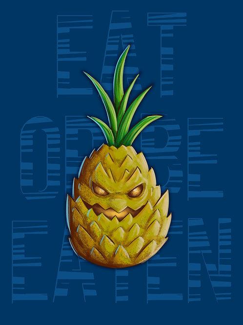 Eat Or Be Eaten - Pineapple