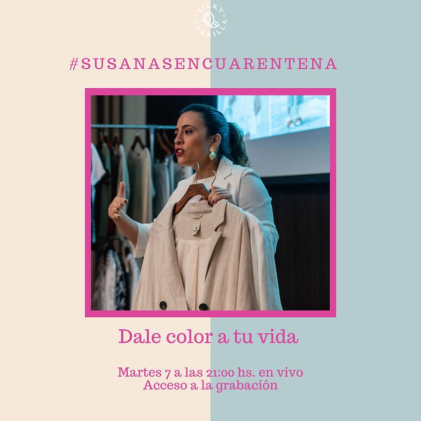 #susanasencuarentena - ¡Dale color a tu vida!