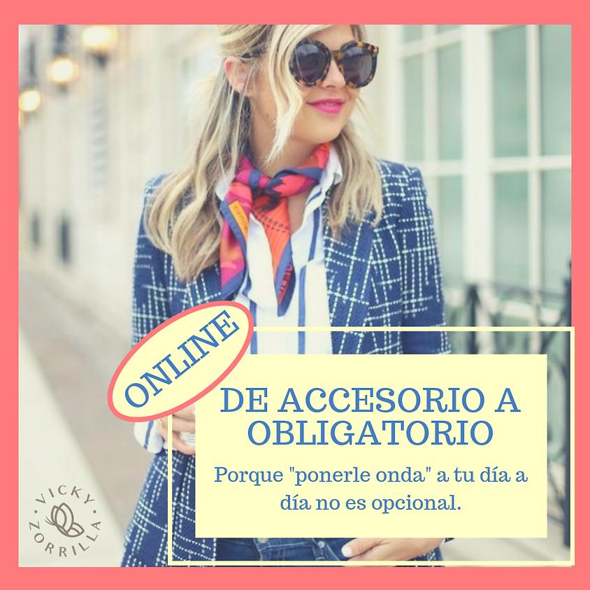 """Taller """"De accesorio a obligatorio"""" - ONLINE SÁBADO 3/8"""