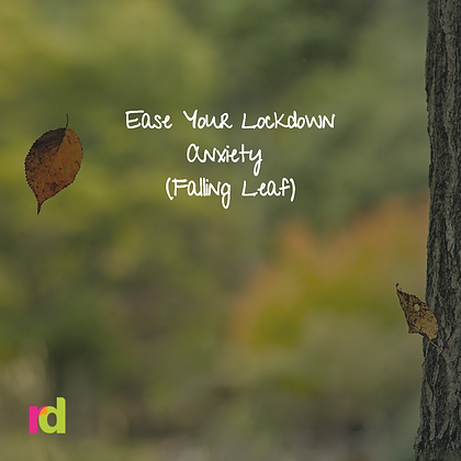Ease Lockdown Anxiety (Falling Leaf)