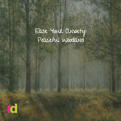 Ease your Anxiety: Peaceful Woodland
