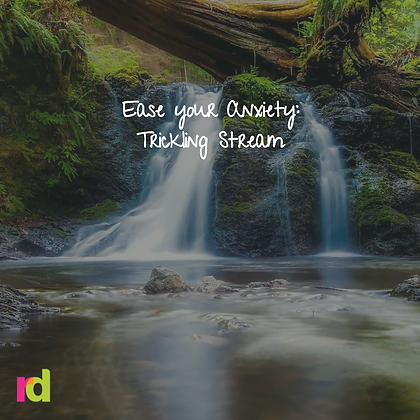 Ease  Anxiety : Trickling Stream