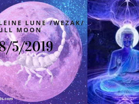 A message for the Full Moon in Scorpio / Wezak on May 18th 2019.