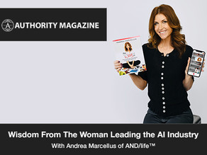 Wisdom From The Women Leading The AI Industry, With Andrea Marcellus of AND/life™