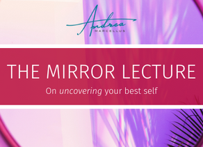 The Mirror Lecture: On Uncovering Your Best Self