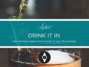 Drink it In - How to Enjoy Happy Hour as Part of Your Life Strategy