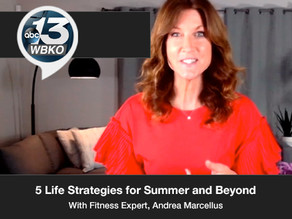 5 Life Strategies for Summer and Beyond