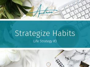 On Strategizing Habits