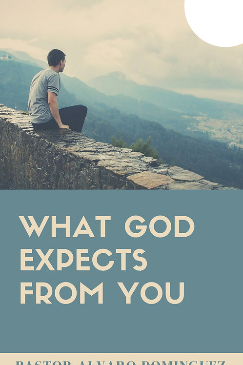 What God Expects From You (Hard Copy)