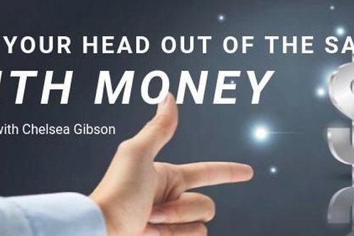 Money Class: Get Your Head Out of the Sand with Money