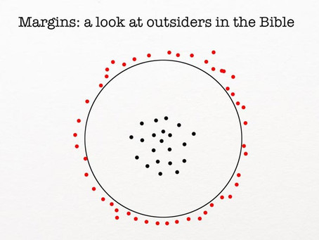 Margins :: A Look at Outsiders in the Bible