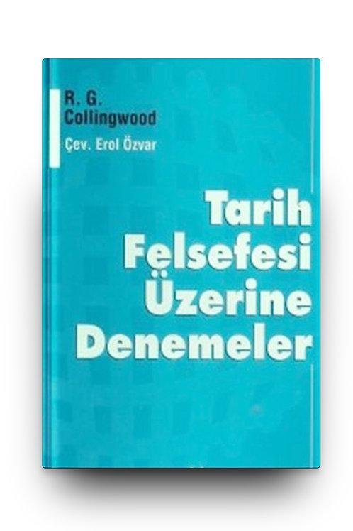 Tarih Felsefesi Üzerine Denemeler . R. G. Collingwood
