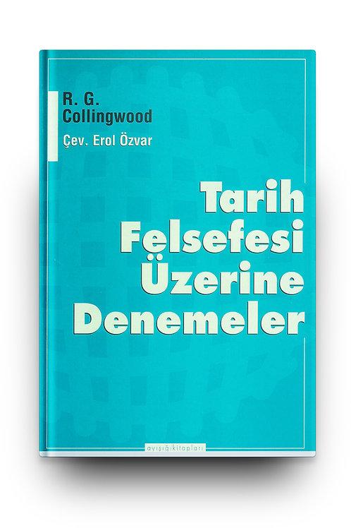 Tarih Felsefesi Üzerine Denemeler - R. G. Collingwood