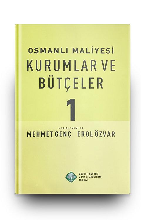 Osmanlı Maliyesi: Kurumlar ve Bütçeler (1. Cilt)