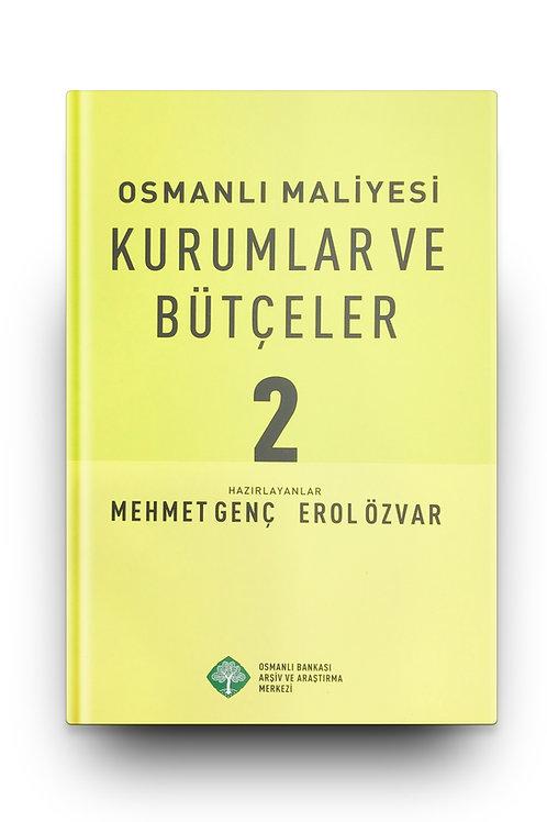 Osmanlı Maliyesi: Kurumlar ve Bütçeler (2. Cilt)