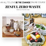 Zenful Zero Waste- An Interview with Team Love member Katie Finch, creator of All to Love's first co