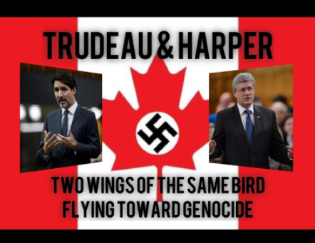 Trudeau & Harper - Two Wings of the Same Bird Flying Toward Genocide