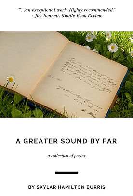 Poetry Collection: A Greater Sound by Far by Skylar Burris