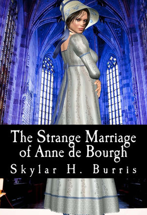 The Strange Marriage of Anne de Bourgh, a sequel to Jane Austen's Pride and Prejudice