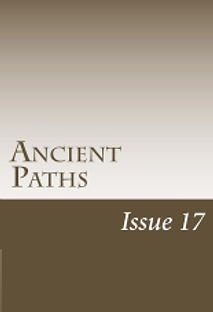 Ancient Paths Issue 17
