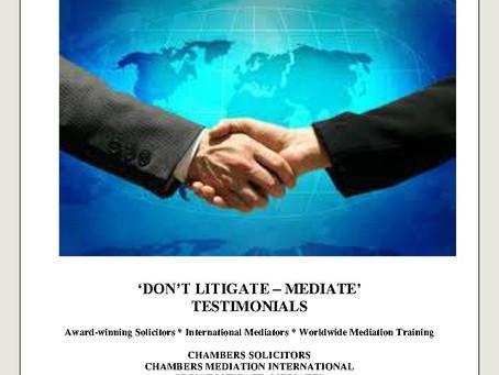 'DON'T LITIGATE - MEDIATE'   TESTIMONIALS