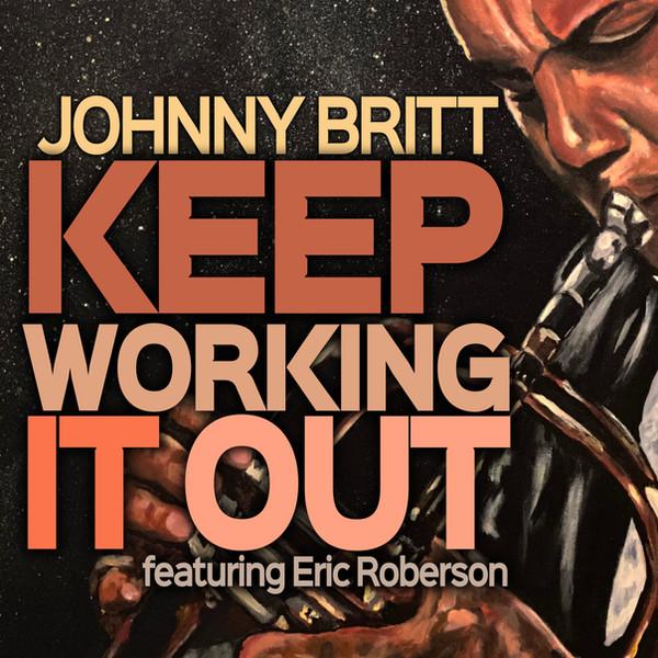 Johnny Britt - Keep Workin It Out  ft. E