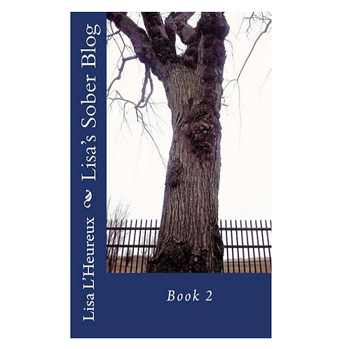 Lisa's Sober Blog Book 2 Paperback