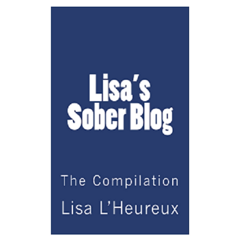 Lisa's Sober Blog The Compilation Paperback