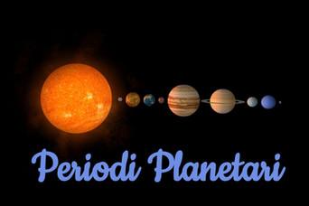 I Periodi Planetari