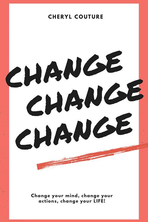 CHANGE~CHANGE~CHANGE