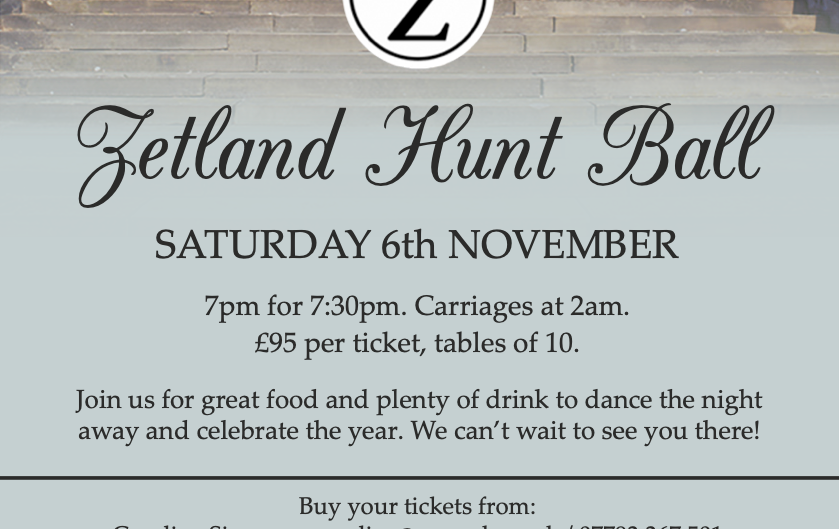 You are invited to the Zetland Hunt Ball- Saturday 6th November
