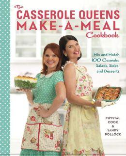 Casserole Queens:Make a Meal