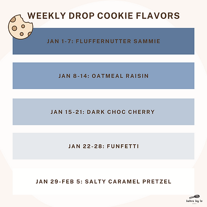WEEKLY DROP COOKIE FLAVORS.png