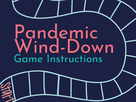 Pandemic Wind-Down: Game Instructions