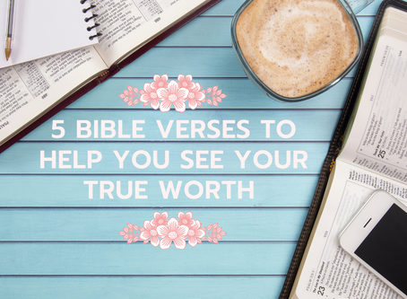 5 Bible Verses to Help You See Your True Worth